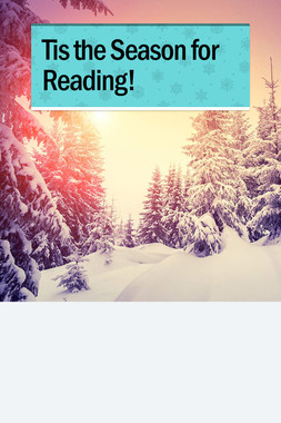 Tis the Season for Reading!