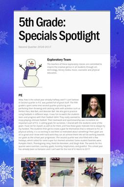 5th Grade:       Specials Spotlight