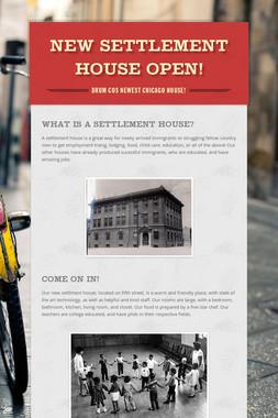New Settlement House Open!