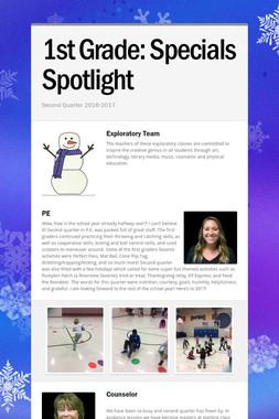 1st Grade:       Specials Spotlight