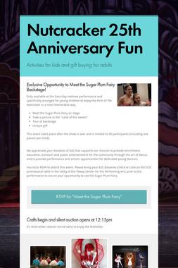 Nutcracker 25th Anniversary Fun