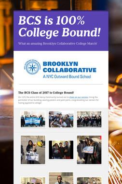 BCS is 100% College Bound!
