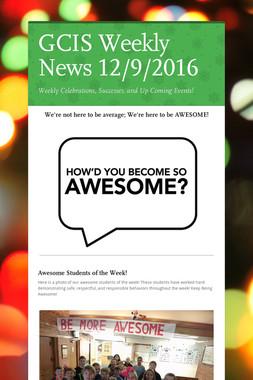 GCIS Weekly News 12/9/2016
