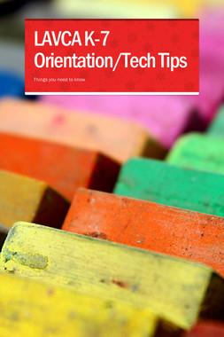 LAVCA K-7 Orientation/Tech Tips