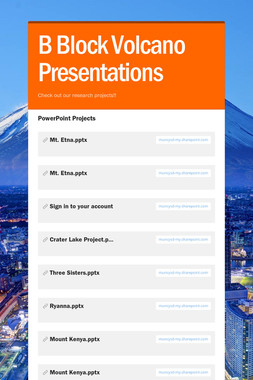 B Block Volcano Presentations