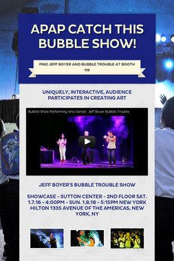 APAP Catch This Bubble Show!