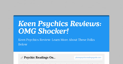 Keen Psychics Reviews: OMG Shocker!