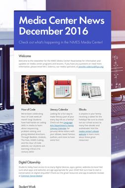 Media Center News December 2016