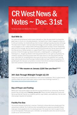 CR West News & Notes ~ Dec. 31st