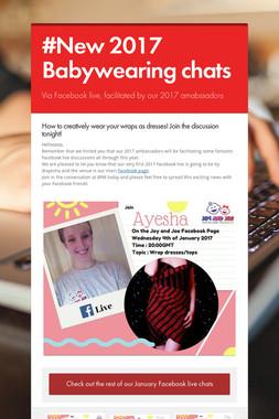 #New 2017 Babywearing chats