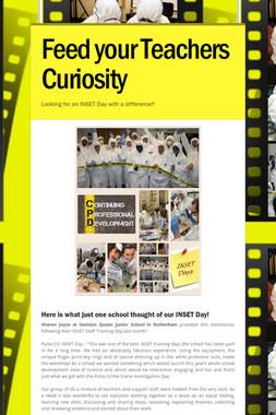 Feed your Teachers Curiosity