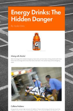 Energy Drinks: The Hidden Danger