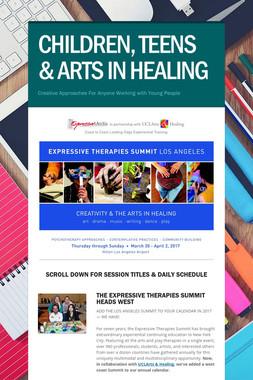 CHILDREN, TEENS & ARTS IN HEALING