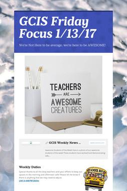 GCIS Friday Focus 1/13/17
