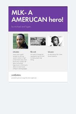MLK- A AMERUCAN hero!