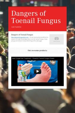 Dangers of Toenail Fungus