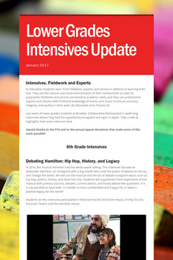 Lower Grades Intensives Update