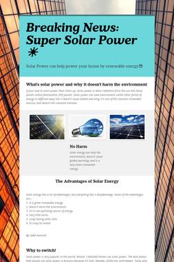 Breaking News: Super Solar Power ☀️