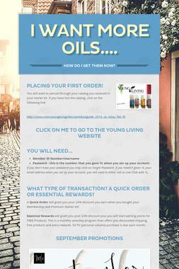 I want more oils....