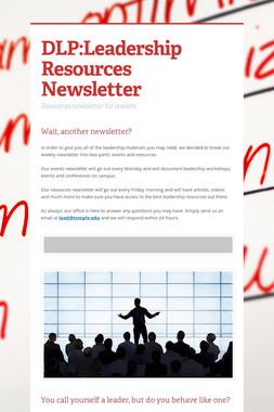 DLP:Leadership Resources Newsletter