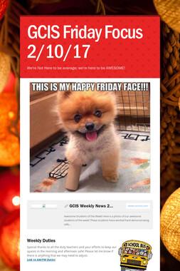GCIS Friday Focus 2/10/17