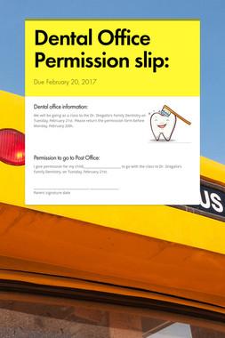 Dental Office Permission slip: