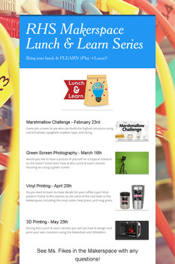 RHS Makerspace Lunch & Learn Series