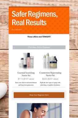 Safer Regimens, Real Results