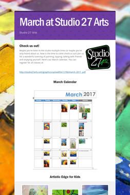 March at Studio 27 Arts