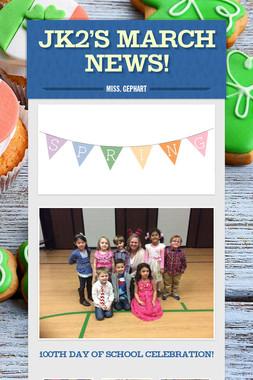 JK2's March News!