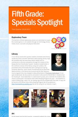 Fifth Grade:    Specials Spotlight