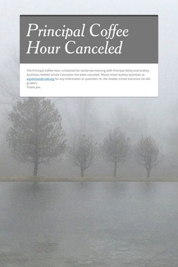 Principal Coffee Hour Canceled