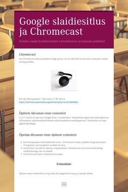 Google slaidiesitlus ja Chromecast
