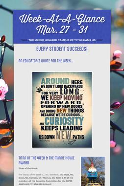Week-At-A-Glance Mar. 27 - 31