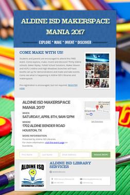 Aldine ISD MakerSpace Mania 2017
