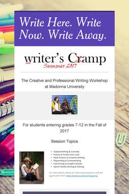Write Here. Write Now. Write Away.