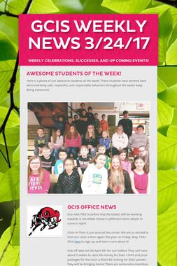 GCIS Weekly News 3/24/17