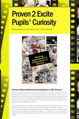 Proven 2 Excite Pupils' Curiosity