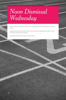 Noon Dismissal Wednesday