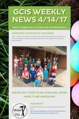 GCIS Weekly News 4/14/17