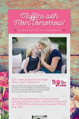 Muffins with Mom Tomorrow!