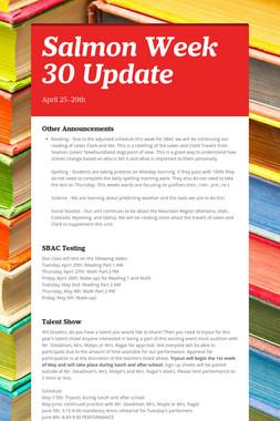 Salmon Week 30 Update