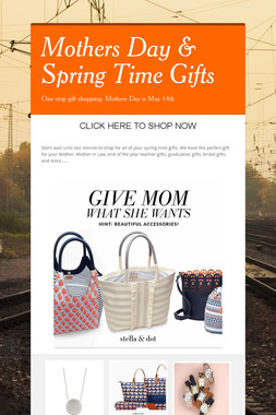 Mothers Day &  Spring Time Gifts