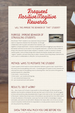 Frequent Positive/Negitive Rewards