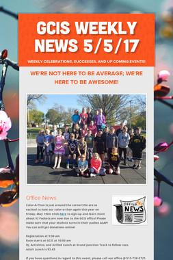 GCIS Weekly News 5/5/17