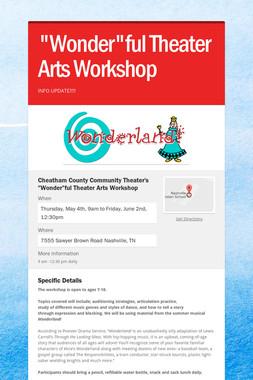 """Wonder""ful Theater Arts Workshop"