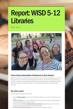 Report: WISD  5-12 Libraries