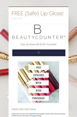 FREE (Safe) Lip Gloss!