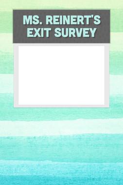 Ms. Reinert's Exit Survey