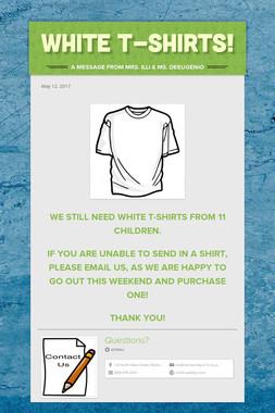 White T-Shirts!
